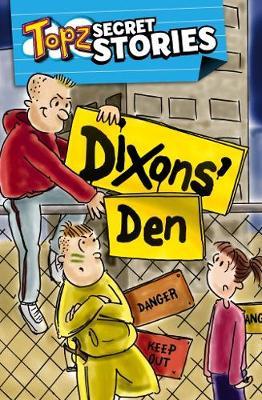 Dixon's Den: Topz Secret Stories (Paperback)