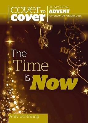 The Time is Now - Cover to Cover Advent (Paperback)