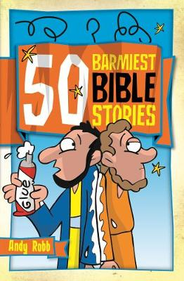 50 Barmiest Bible Stories - 50 Bible Stories (Paperback)