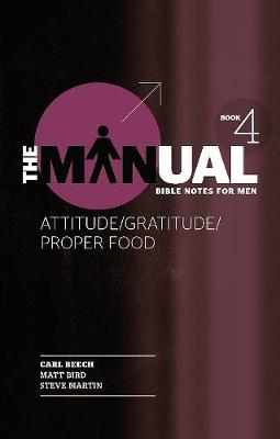 The Manual - Book 4 - Attitude/Gratitude/Proper Food - Manual (Paperback)