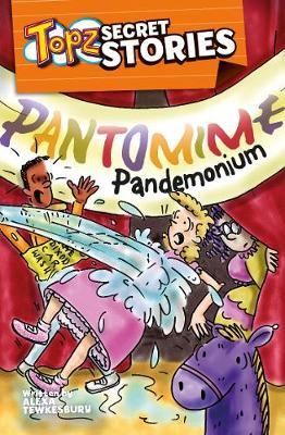 Topz Secret Stories - Pantomime Pandemonium (Paperback)