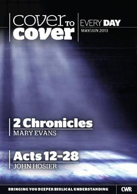 Cover to Cover Every Day - May/June 2013: 2 Chronicles and Acts 12-28 (Paperback)