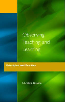 Observing Teaching and Learning: Principles and Practice (Paperback)
