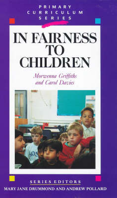 In Fairness to Children: Working for Social Justice in the Primary School (Paperback)