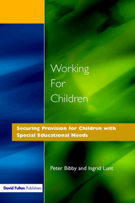 Working for Children: Securing Provision for Children with Special Educational Needs (Paperback)