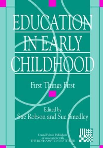 Education in Early Childhood: First Things First (Paperback)