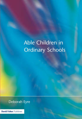 Able Children in Ordinary Schools (Paperback)