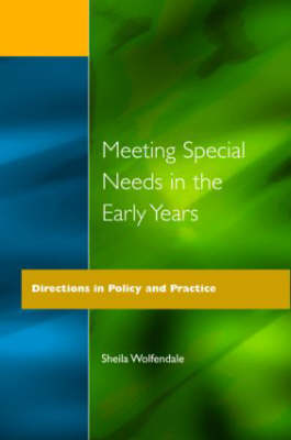 Meeting Special Needs in the Early Years: Directions in Policy and Practice (Paperback)
