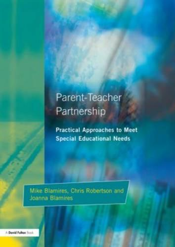 Parent-Teacher Partnership: Practical Approaches to Meet Special Educational Needs (Paperback)