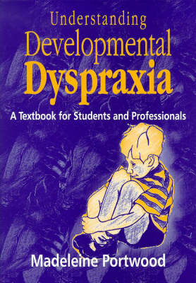 Understanding Developmental Dyspraxia: A Textbook for Students and Professionals (Paperback)