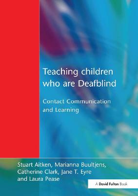 Teaching Children Who are Deafblind: Contact Communication and Learning (Paperback)