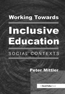 Working Towards Inclusive Education: Social Contexts (Paperback)