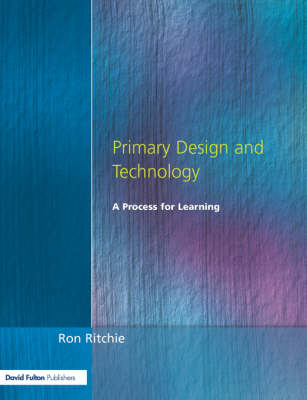Primary Design and Technology: A Prpcess for Learning (Paperback)
