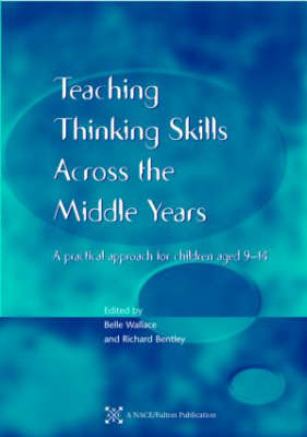 Teaching Thinking Skills across the Middle Years: A Practical Approach for Children Aged 9-14 (Paperback)