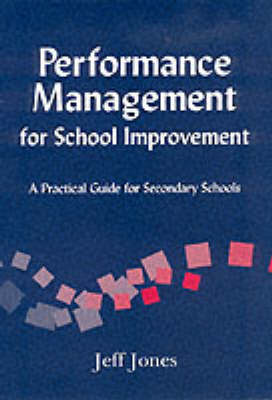 Performance Management for School Improvement: A Practical Guide for Secondary Schools (Paperback)