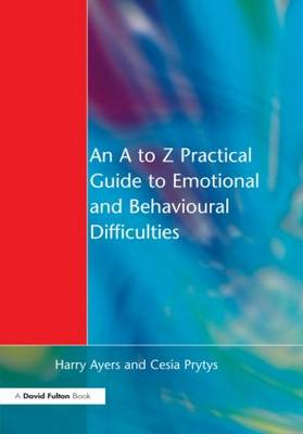 An A to Z Practical Guide to Emotional and Behavioural Difficulties (Paperback)
