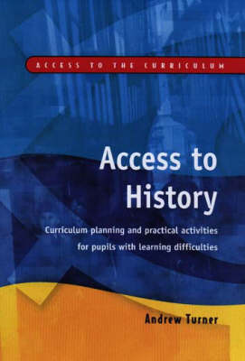 Access to History: Curriculum Planning and Practical Activities for Children with Learning Difficulties (Paperback)