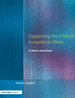Supporting the Child of Exceptional Ability at Home and School, Third Edition (Paperback)
