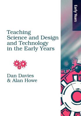 Teaching Science, Design and Technology in the Early Years (Paperback)