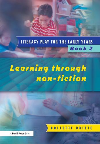 Literacy Play for the Early Years Book 2: Learning Through Non Fiction (Paperback)