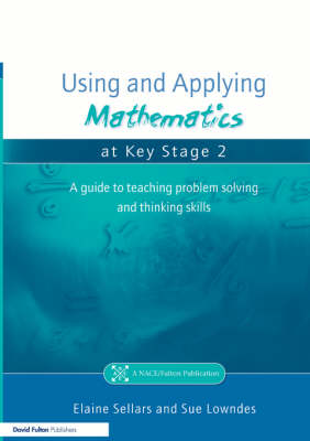 Using and Applying Mathematics at Key Stage 2: A Guide to Teaching Problem Solving and Thinking Skills (Paperback)