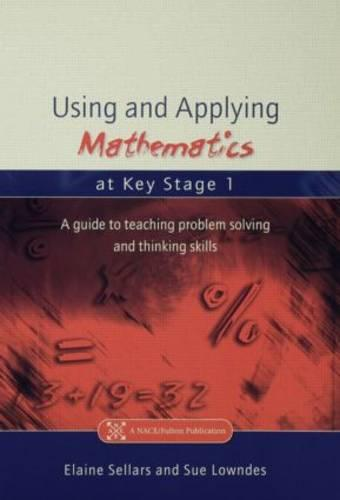 Using and Applying Mathematics at Key Stage 1: A Guide to Teaching Problem Solving and Thinking Skills (Paperback)