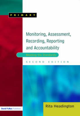 Monitoring, Assessment, Recording, Reporting and Accountability, Second Edition: Meeting the Standards (Paperback)