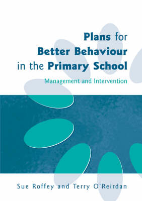 Plans for Better Behaviour in the Primary School (Paperback)