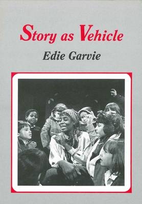 Story as Vehicle: Teaching English to Young Children (Hardback)