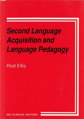 Second Language Acquisition and Language Pedagogy - Multilingual Matters (Hardback)