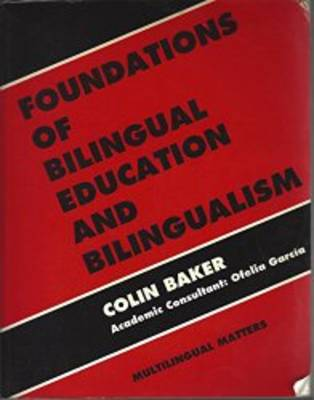 Foundations of Bilingual Education and Bilingualism - Multilingual Matters (Hardback)