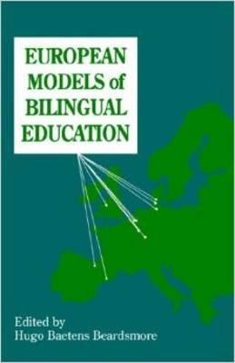 European Models of Bilingual Education - Multilingual Matters v. 92 (Paperback)