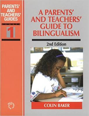 A Parents' and Teachers' Guide to Bilingualism - Bilingual Education & Bilingualism (Paperback)