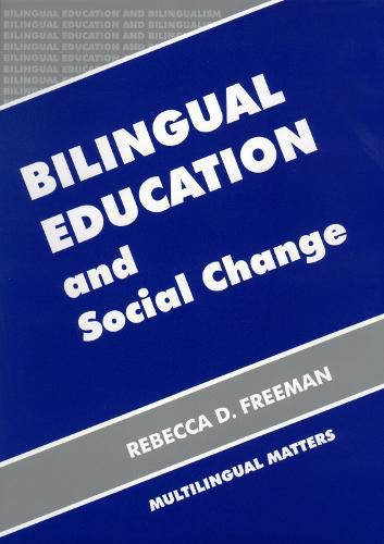 Bilingual Education and Social Change - Bilingual Education & Bilingualism (Paperback)