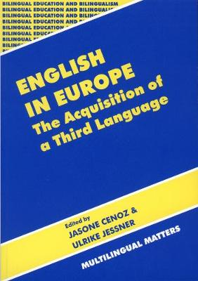English in Europe: The Acquisition of a Third Language - Bilingual Education & Bilingualism (Paperback)