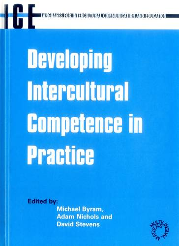 Developing Intercultural Competence in Practice - Languages for Intercultural Communication and Education (Hardback)