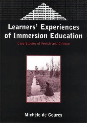 Learners' Experience of Immersion Education: Case Studies of French and Chinese - Bilingual Education & Bilingualism (Paperback)