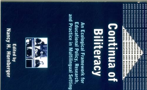 Continua of Biliteracy: An Ecological Framework for Educational Policy, Research, and Practice in Multilingual Settings - Bilingual Education & Bilingualism (Paperback)