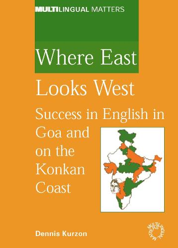 Where East Looks West: Success in English in Goa and the Konkan Coast - Multilingual Matters (Paperback)