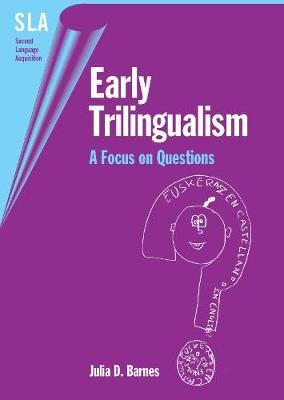 Early Trilingualism: A Focus on Questions - Second Language Acquisition (Hardback)