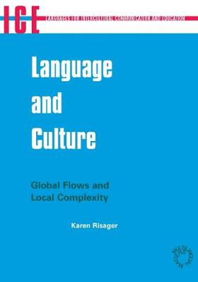 Language and Culture: Global Flows and Local Complexity - Languages for Intercultural Communication and Education (Paperback)