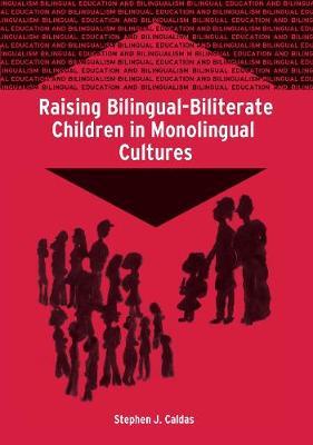 Raising Bilingual-Biliterate Children in Monolingual Cultures - Bilingual Education & Bilingualism (Paperback)