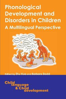 Phonological Development and Disorders in Children: A Multilingual Perspective - Child Language and Child Development (Hardback)