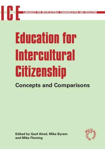 Education for Intercultural Citizenship: Concepts and Comparisons - Languages for Intercultural Communication and Education (Paperback)