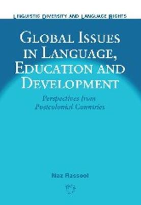 Global Issues in Language, Education and Development: Perspectives from Postcolonial Countries - Linguistic Diversity and Language Rights (Hardback)