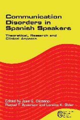 Communication Disorders in Spanish Speakers: Theoretical, Research and Clinical Aspects - Communication Disorders Across Languages (Paperback)