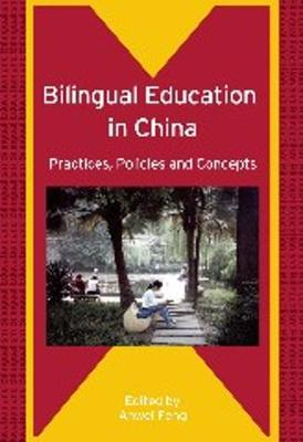 Bilingual Education in China: Practices, Policies and Concepts - Bilingual Education & Bilingualism (Hardback)