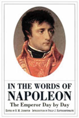 In the Words of Napoleon: The Emperor Day by Day (Hardback)
