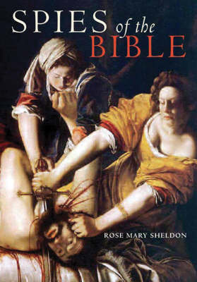 Spies of the Bible: Espionage in Israel from the Exodus to the Bar Kokhba Revolt (Hardback)
