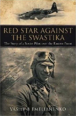 Red Star Against the Swastika: the Story of a Soviet Pilot Over the Eastern Front (Hardback)
